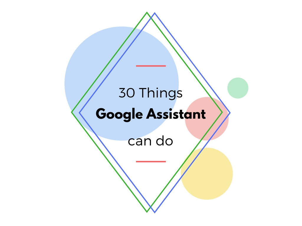 30 Google Assistant Commands Every Android User Should Know